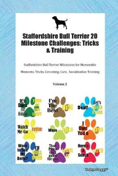Staffordshire Bull Terrier 20 Milestone Challenges - Todays Doggy
