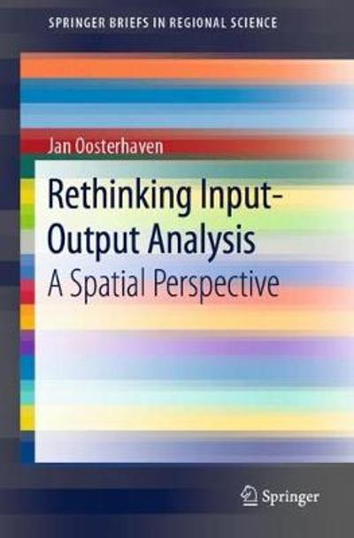Rethinking Input-Output Analysis - Jan Oosterhaven
