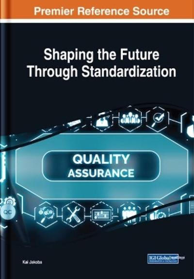 Shaping the Future Through Standardization - Kai Jakobs