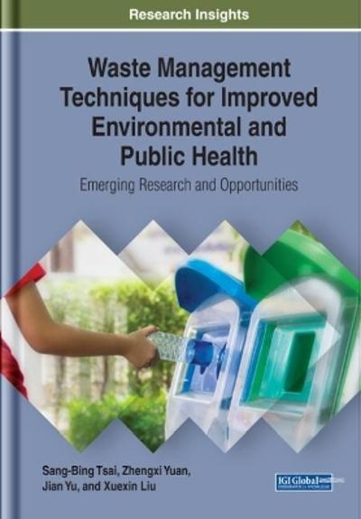Waste Management Techniques for Improved Environmental and Public Health - Sang-Bing Tsai