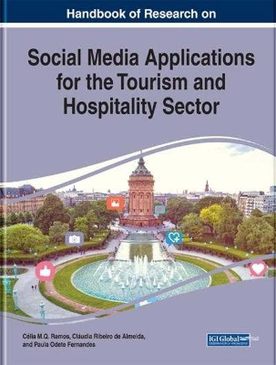 Handbook of Research on Social Media Applications for the Tourism and Hospitality Sector - Celia M.Q. Ramos