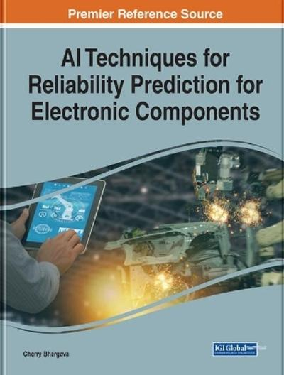 AI Techniques for Reliability Prediction for Electronic Components - Cherry Bhargava