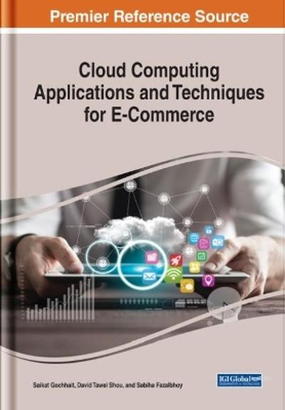 Cloud Computing Applications and Techniques for E-Commerce - Saikat Gochhait