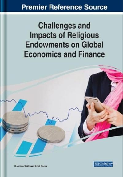 Challenges and Impacts of Religious Endowments on Global Economics and Finance - Buerhan Saiti