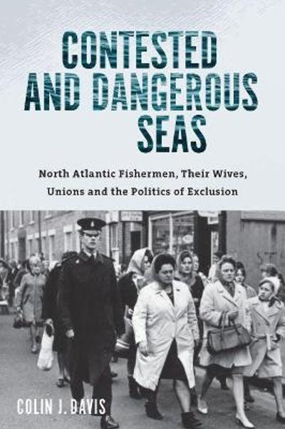 Contested and Dangerous Seas - Colin J. Davis