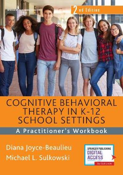 Cognitive Behavioral Therapy in K-12 School Settings - Diana Joyce-Beaulieu