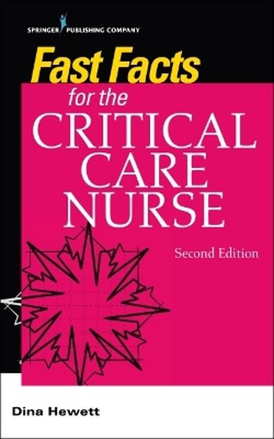Fast Facts for the Critical Care Nurse - Dina Hewett