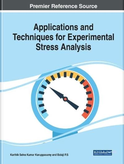 Applications and Techniques for Experimental Stress Analysis - Karthik Selva Kumar Karuppasamy