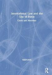 International Law and the Use of Force - Ralph Janik