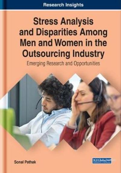 Stress Analysis and Disparities Among Men and Women in the Outsourcing Industry - Sonal Pathak
