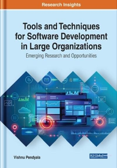 Tools and Techniques for Software Development in Large Organizations - Vishnu Pendyala