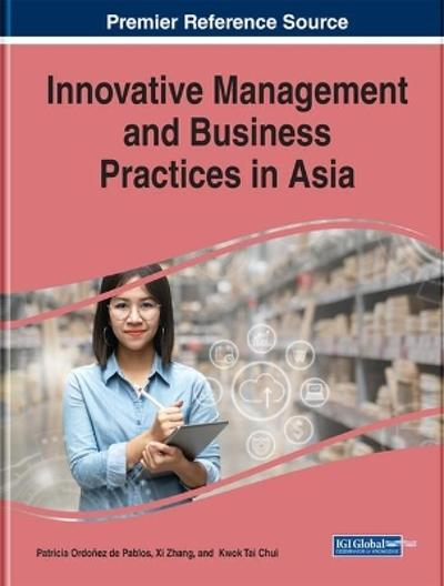 Innovative Management and Business Practices in Asia - Patricia Ordonez de Pablos