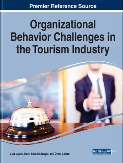 Organizational Behavior Challenges in the Tourism Industry - Sule Aydin