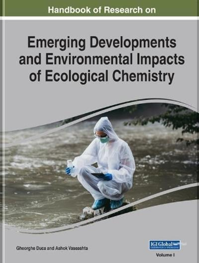 Emerging Developments and Environmental Impacts of Ecological Chemistry - Gheorghe Duca