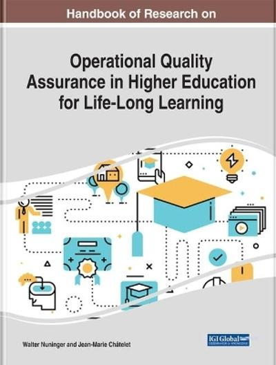 Handbook of Research on Operational Quality Assurance in Higher Education for Life-Long Learning - Walter Nuninger