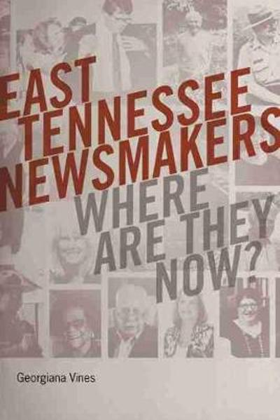 East Tennessee Newsmakers - Georgiana Vines