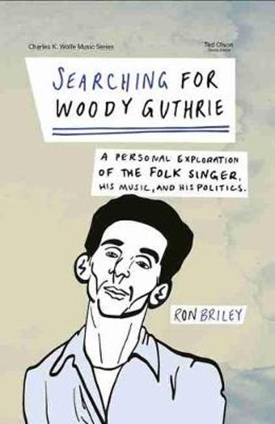 Searching for Woody Guthrie - Ron Briley