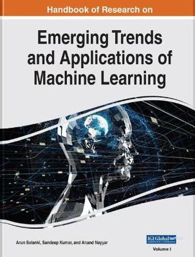 Handbook of Research on Emerging Trends and Applications of Machine Learning - Arun Solanki