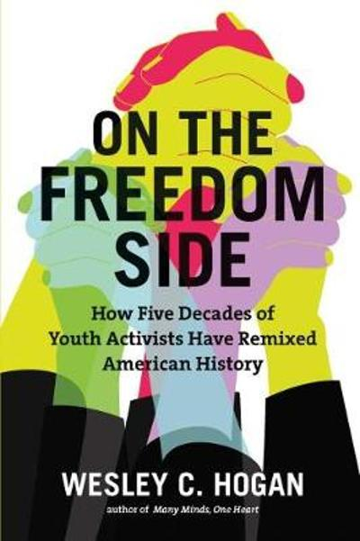 On the Freedom Side - Wesley C. Hogan