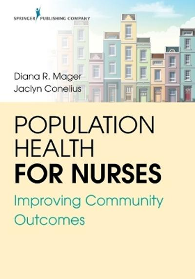 Population Health for Nurses - Diana R. Mager
