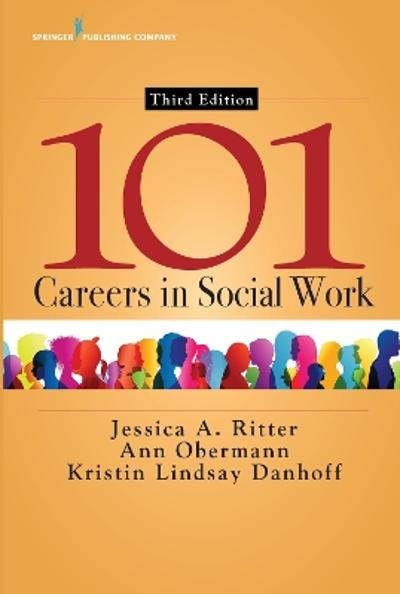 101 Careers in Social Work - Jessica A. Ritter