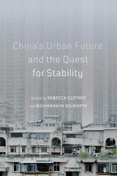 China's Urban Future and the Quest for Stability - Rebecca Clothey