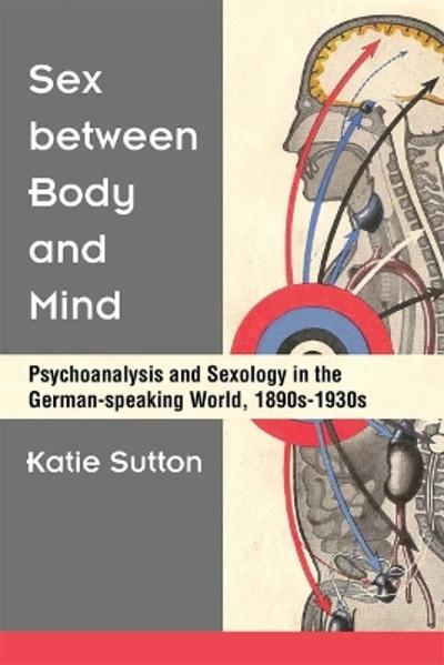 Sex between Body and Mind - Katie Sutton