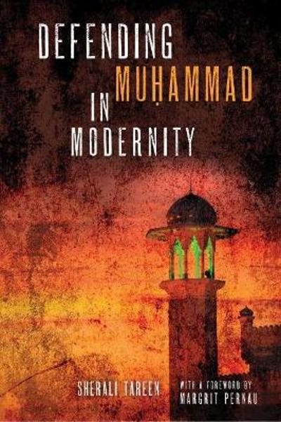 Defending Muhammad in Modernity - SherAli Tareen