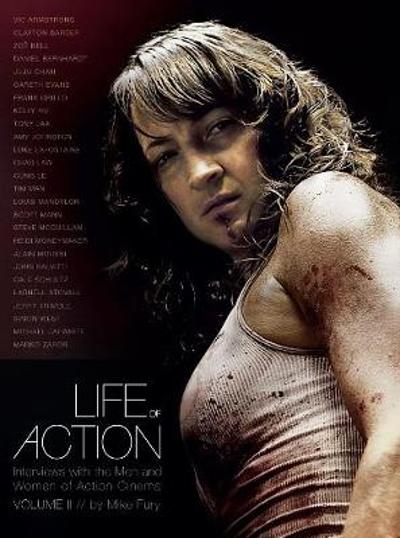Life of Action II: Interviews with the Men and Women of Action Cinema - Mike Fury