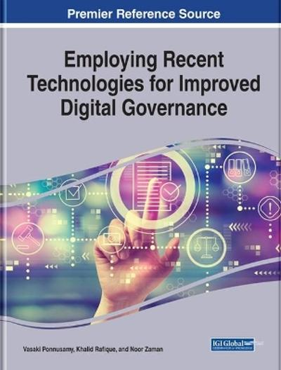 Employing Recent Technologies for Improved Digital Governance - Vasaki Ponnusamy