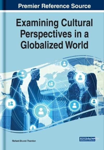 Examining Cultural Perspectives in a Globalized World - Richard Brunet-Thornton