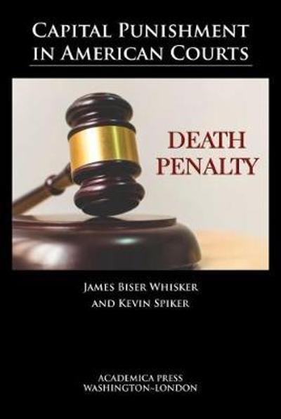 Capital Punishment in American Courts - James Whisker