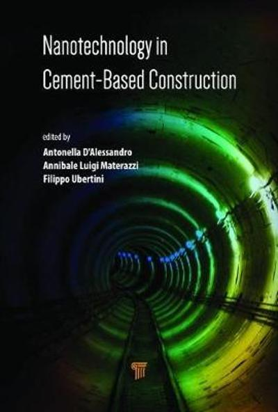 Nanotechnology in Cement-Based Construction - Antonella D'Alessandro