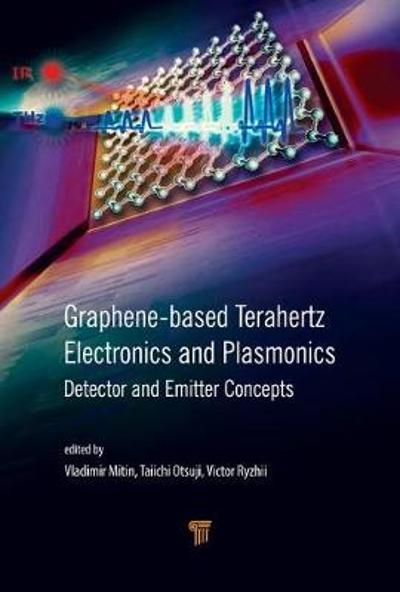 Graphene-Based Terahertz Electronics and Plasmonics - Vladimir Mitin