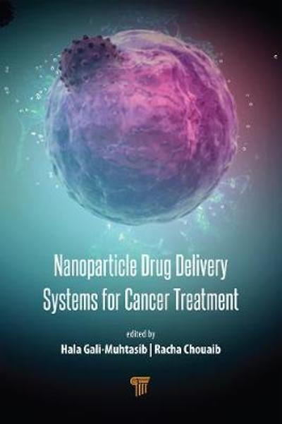 Nanoparticle Drug Delivery Systems for Cancer Treatment - Hala Gali-Muhtasib