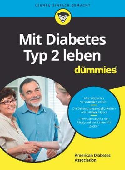 Mit Diabetes Typ 2 leben fur Dummies - American Diabetes Association