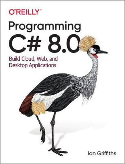 Programming C# 8.0 - Ian Griffiths