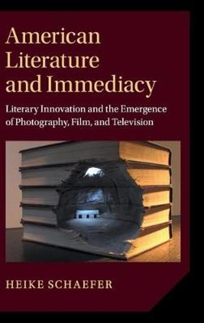 American Literature and Immediacy - Heike Schaefer