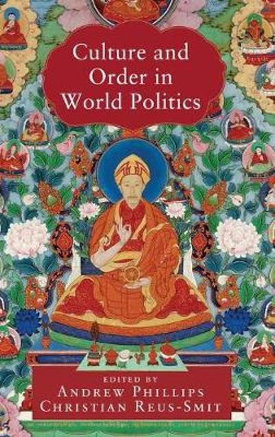 Culture and Order in World Politics - Andrew Phillips