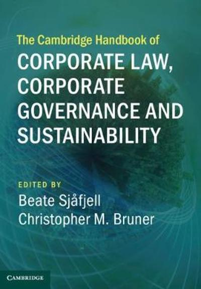 The Cambridge Handbook of Corporate Law, Corporate Governance and Sustainability - Beate Sjafjell