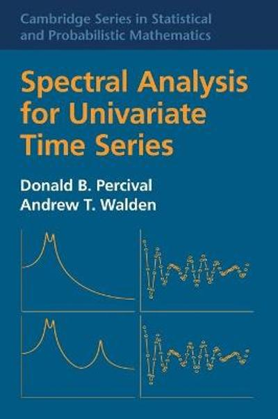 Spectral Analysis for Univariate Time Series - Donald B. Percival