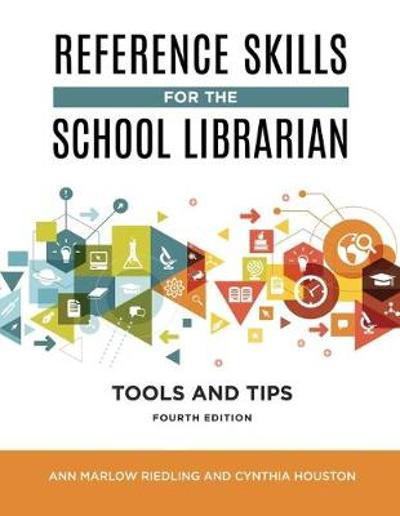 Reference Skills for the School Librarian - Ann Marlow Riedling