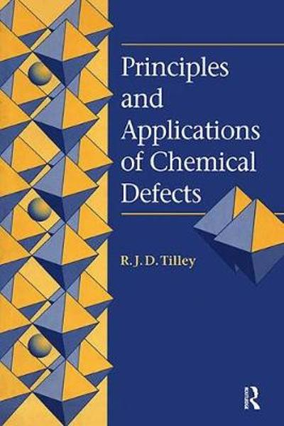 Principles and Applications of Chemical Defects - Richard J.D. Tilley