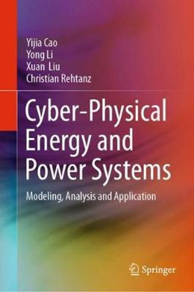 Cyber-Physical Energy and Power Systems - Yijia Cao