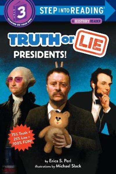 Truth or Lie: Presidents! - Erica S. Perl