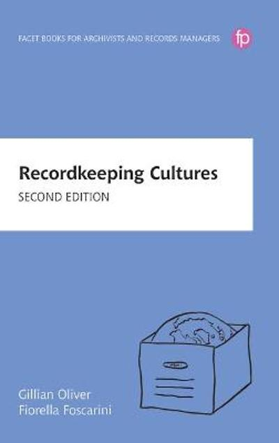 Recordkeeping Cultures - Gillian Oliver