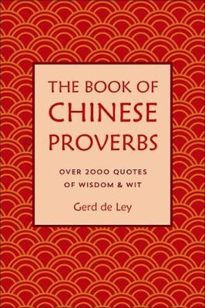 The Book Of Chinese Proverbs - Gerd De Ley