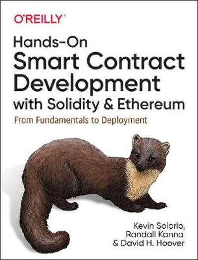 Hands-On Smart Contract Development with Solidity and Ethereum - Kevin Solorio