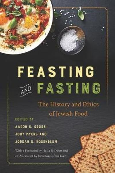 Feasting and Fasting - Aaron S. Gross
