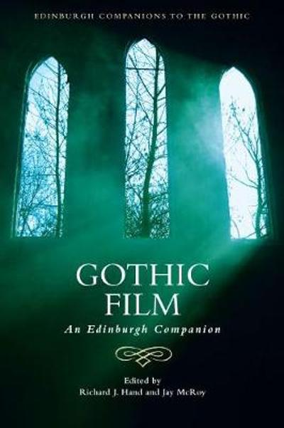 Gothic Film - Richard J. Hand